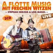 Stephan Herzog & Lois Manzl: A flotte Musig mit frechen Witzen: Live, 2 CDs