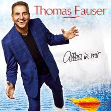 Thomas Fauser: Alles in mir, CD