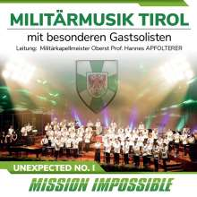 Militärmusik Tirol: Unexpected No.I - Mission Impossible (Special Edition), CD