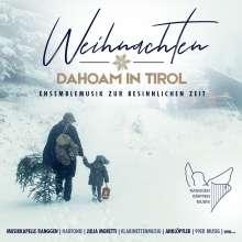 Weihnachten dahoam in Tirol: Ensemblemusik zur besinnlichen Zeit, CD