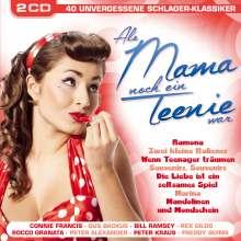 Als Mama noch ein Teeny war: 40 unvergessene Schlager-Klassiker, 2 CDs