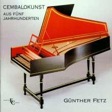 Günther Fetz - Cembalokunst aus 5 Jahrhunderten, CD