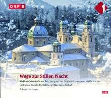 Wege zur stillen Nacht - Weihnachtsmusik aus Salzburg, CD