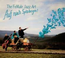 Female Jazz Art: Auf nach Spitzbergen!, CD