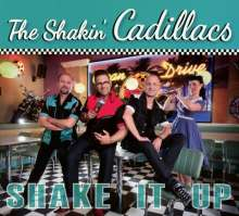 The Shakin' Cadillacs: Shake It Up, CD