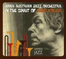 Upper Austrian Jazz Orchestra: In The Spirit Of Hans Koller, 2 CDs