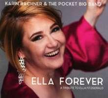 Karin Bachner (geb. 1969): Ella Forever: A Tribute To Ella Fitzgerald, CD