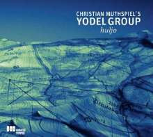 Christian Muthspiel (geb. 1962): Yodel Group: Huljo, CD