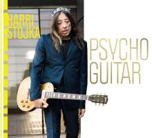 Harri Stojka (geb. 1957): Psycho Guitar, CD