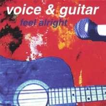 Voice & Guitar: Feel Alright, CD