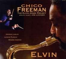 Chico Freeman (geb. 1949): Elvin - The Elvin Jones Project, CD