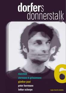 Dorfers Donnerstalk 6, DVD