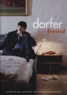 Dorfer - Fremd, DVD