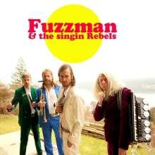 Fuzzman: Fuzzman & The Singin Rebels, CD