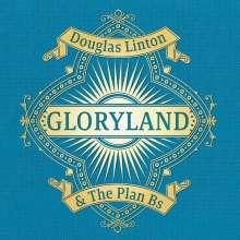 Douglas Linton & The Plan Bs: Gloryland, CD