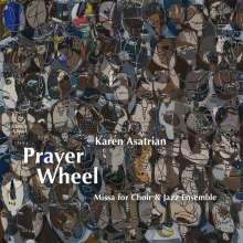 Karen Asatrian (geb. 1972): Prayer Wheel: Live Salzburg 2016, CD