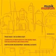 Franz Baur (geb. 1958): Die schöne Stadt für Sopran & Streichtrio, CD