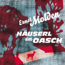 Ernst Molden: Häuserl am Oasch, CD