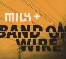 Milk +: Band On Wire, CD