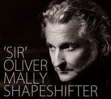 'Sir' Oliver Mally: Shapeshifter (Special Edition), CD