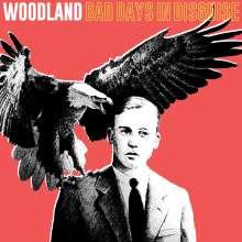 Woodland: Bad Days In Disguise, 1 LP und 1 CD