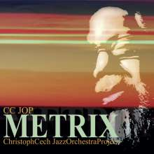 CC JOP (Christoph Cech Jazz Orchestra Project): Metrix, 2 CDs