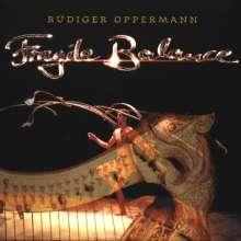 Rüdiger Oppermann: Fragile Balance, CD