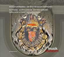 Musica Ferdinandea - Ein Fest für Kaiser Ferdinand I., CD