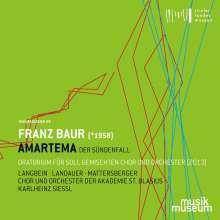 Franz Baur (geb. 1958): Amartema - Der Sündenfall  (Oratorium), CD