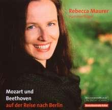 Rebecca Maurer - Mozart & Beethoven auf d.Reise nach Berlin, CD