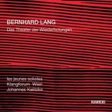 Bernhard Lang (geb. 1957): Das Theater der Wiederholungen, 2 Super Audio CDs