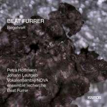 Beat Furrer (geb. 1954): Begehren (Musiktheater), 2 Super Audio CDs