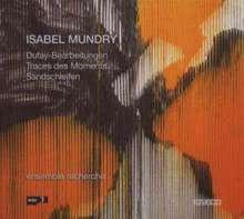 Isabel Mundry (geb. 1963): Dufay-Bearbeitungen für Ensemble, CD