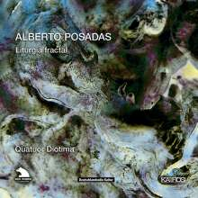 Alberto Posadas (geb. 1967): Liturgia fractal - A Cycle of five String Quartets, CD