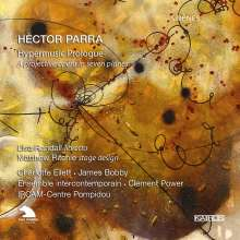 Hector Parra (geb. 1976): Hypermusic Prologue, 2 CDs