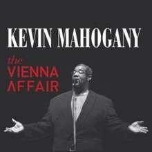 Kevin Mahogany (1958-2017): The Vienna Affair, CD