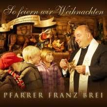 Franz Brei: So feiern wir Weihnachten, CD