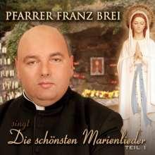 Franz Brei: Die schönsten Marienlieder: Teil 1, CD
