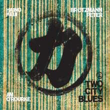 Peter Brötzmann, Keiji Haino & Jim O'Rourke: Two City Blues 2: Live At Shinjuku Inn, Tokyo, 2010, CD