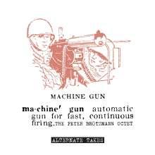 "Peter Brötzmann (geb. 1941): Machine Gun: Alternate Takes, Single 12"""