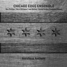 Chicago Edge Ensemble: Insidious Anthem, CD