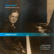 George Antheil (1900-1959): Bad Boy's Piano Music, 2 CDs