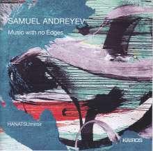 "Samuel Andreyev (geb. 1981): Kammermusik ""Music with no Edges"", CD"