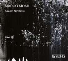 "Marco Momi (geb. 1978): Kammermusik ""Almost Nowhere"", CD"