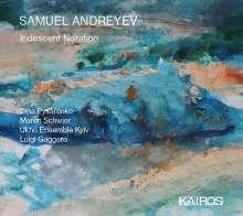 "Samuel Andreyev (geb. 1981): Kantate ""Iridescent Notation"", CD"