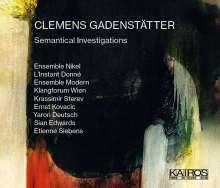 Clemens Gadenstätter (geb. 1966): Semantical Investigations I & II, 3 CDs