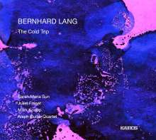 Bernhard Lang (geb. 1957): The Cold Trip Parts 1 & 2, CD