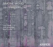 Simone Movio (geb. 1978): Libro di terra e d'incanti für Stimme & Ensemble, CD