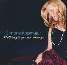 Simone Kopmajer (geb. 1993): Nothing's Gonna Change, CD