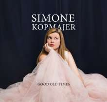 Simone Kopmajer (geb. 1993): Good Old Times, CD